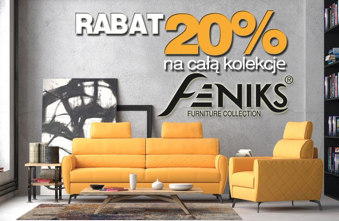 Feniks Furniture Collection - wszystkie meble 20% TANIEJ